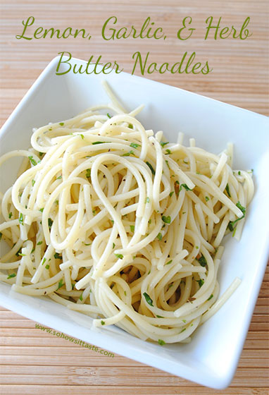 Lemon, Garlic, & Herb Butter Noodles | So, How's It Taste?