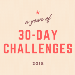 A Year of 30-Day Challenges
