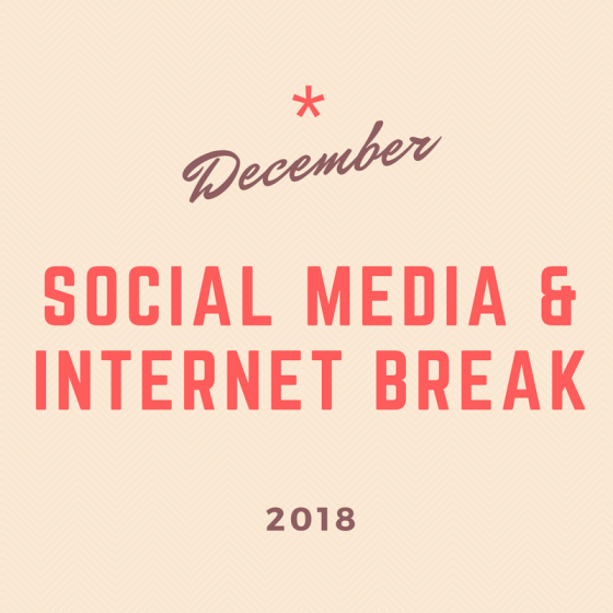 December 2018 30-Day Challenge: Social Media & Internet Break