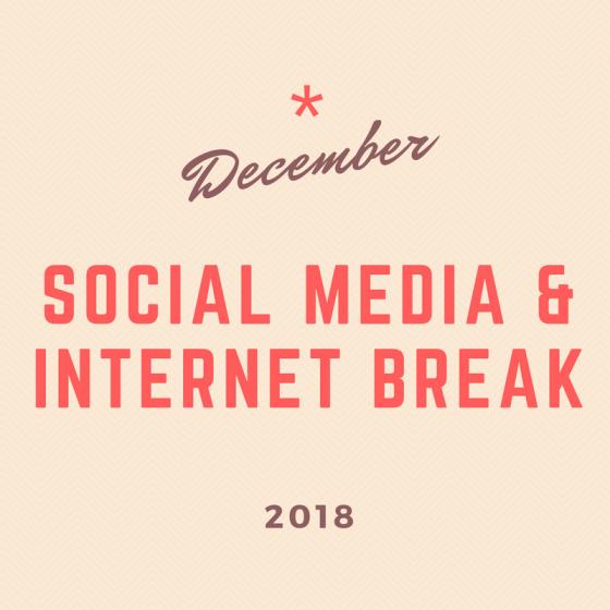 December 2018 30-Day Challenge: Social Media & Internet Break
