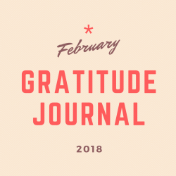 February 2018 30-Day Challenge: Gratitude Journal