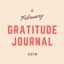 February 2018 30-Day Challenge: Gratitude Journal
