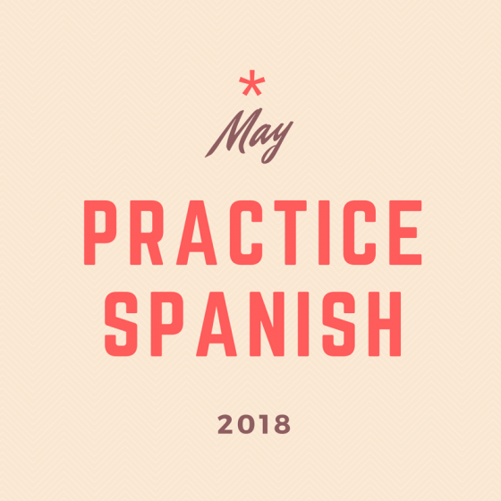 May 2018 30-Day Challenge: Practice Spanish