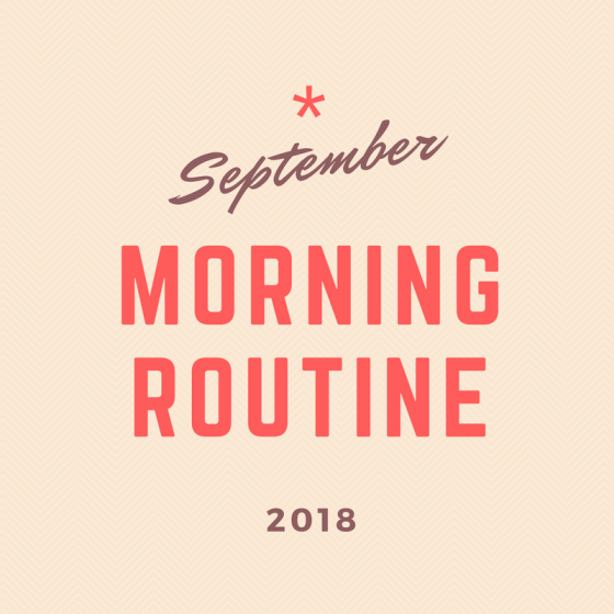 September 2018 30-Day Challenge: Morning Routine